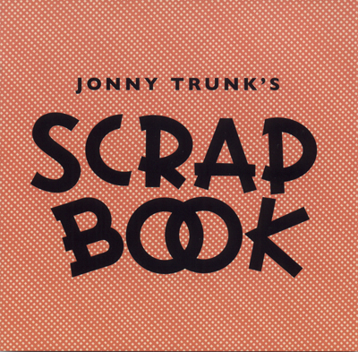 Jonny Trunk - Scrap Book