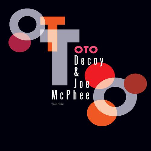 Decoy & Joe McPhee - Oto