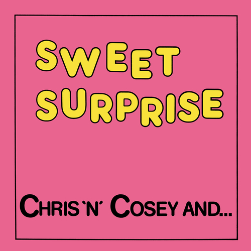 Chris & Cosey - Sweet Surprise