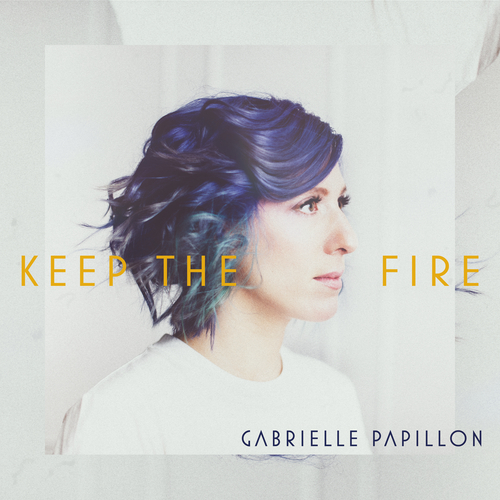 Gabrielle Papillon - Keep the Fire