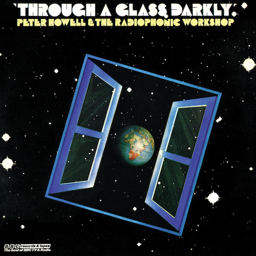 Peter Howell and The BBC Radiophonic Workshop - Through A Glass Darkly