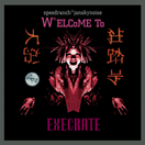 Speedranch^Jansky Noise Present: Welcome to Execrate