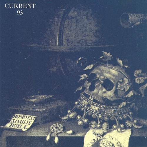 Current 93 - Christ and the Pale Queens Mighty In Sorrow