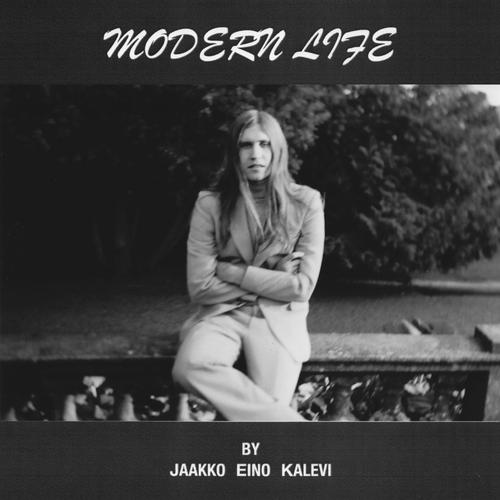 Jaakko Eino Kalevi - Modern Life