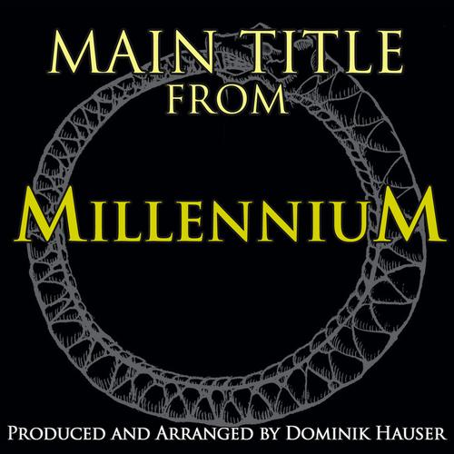 Dominik Hauser - Millennium: Main Theme