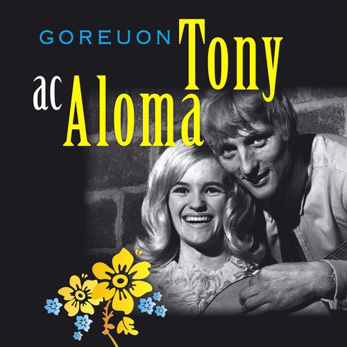 Tony ac Aloma - Goreuon Tony & Aloma / Best Of Tony & Aloma