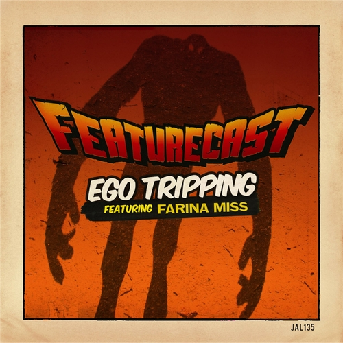 Featurecast - Ego Tripping (feat. Farina Miss)