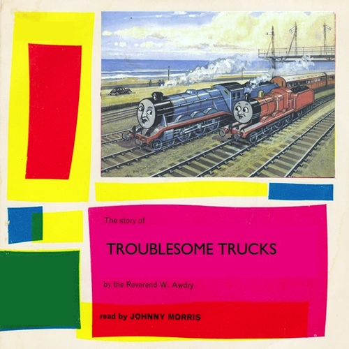 Johnny Morris - Troublesome Trucks - Read By Johnny Morris (Remastered)