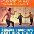 N.Y. Export: OP. Jazz from Ballet USA / Ballet Music from West Side Story