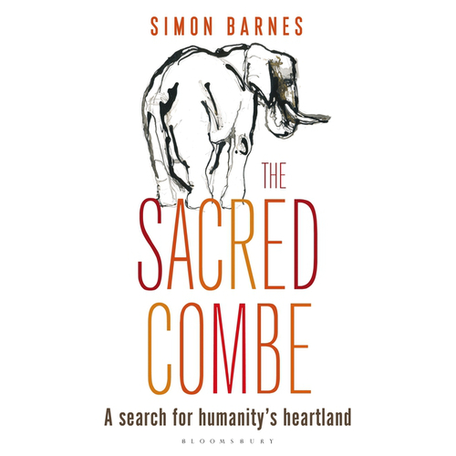 The Sacred Combe: A Search for Humanity's Heartland by Simon Barnes