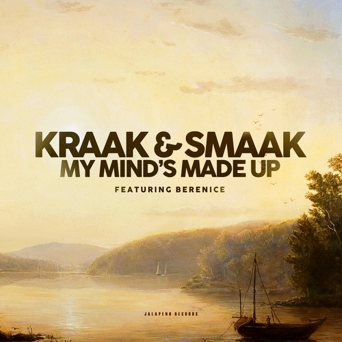 Kraak & Smaak - My Mind's Made Up (feat. Berenice)