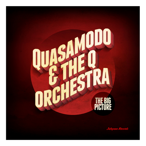 Quasamodo & The Q Orchestra - The Big Picture