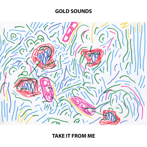 Gold Sounds - Take It From Me