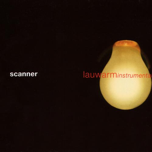 Scanner - Lauwarm Instrumentals