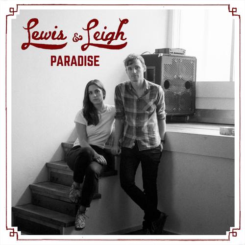 Lewis & Leigh - Paradise