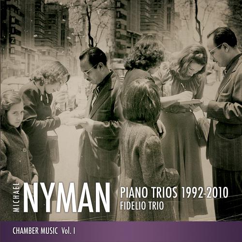 Fidelio Trio - Michael Nyman Piano Trios 1992-2010