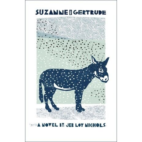 Suzanne and Gertrude: a novel by Jeb Loy Nichols