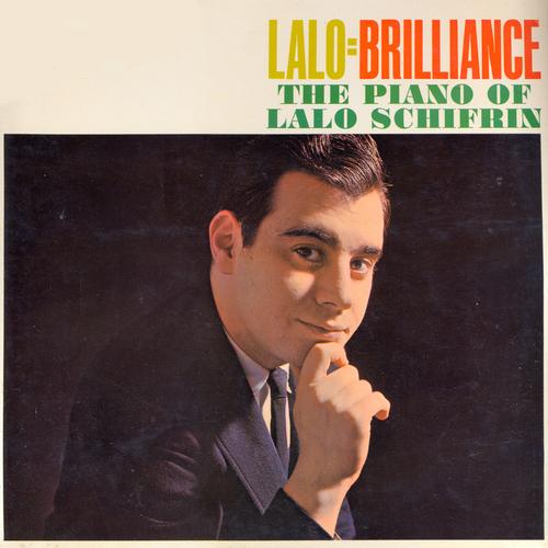 Lalo Schifrin - Lalo = Brilliance - The Piano of Lalo Schifrin
