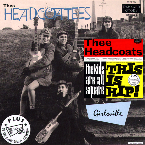 Thee Headcoats - The Kids Are All Square - This Is Hip | Girlsville