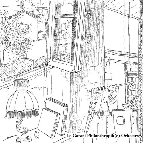 Le Garazi Philanthropik(e) Orkestra - Musiques d'intérieur