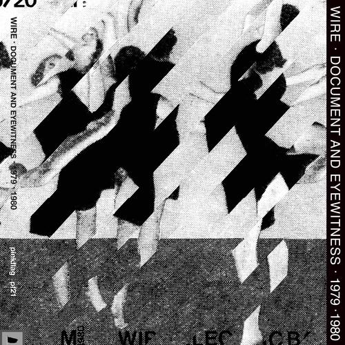 Wire - Document & Eyewitness 1979-1980