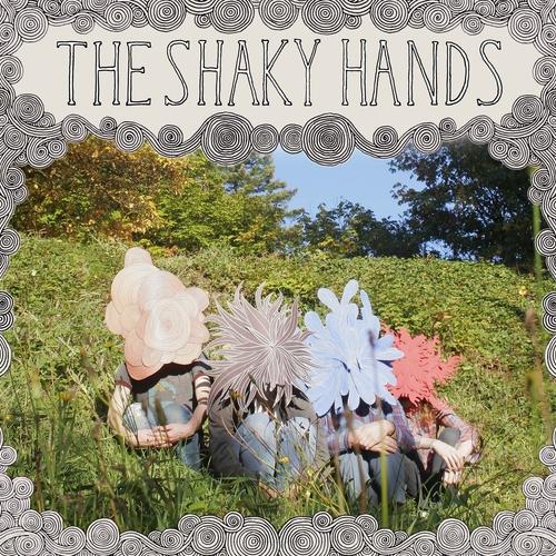 The Shaky Hands - The Shaky Hands