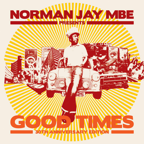 Various Artists - Norman Jay MBE presents GOOD TIMES 30th Anniversary Edition