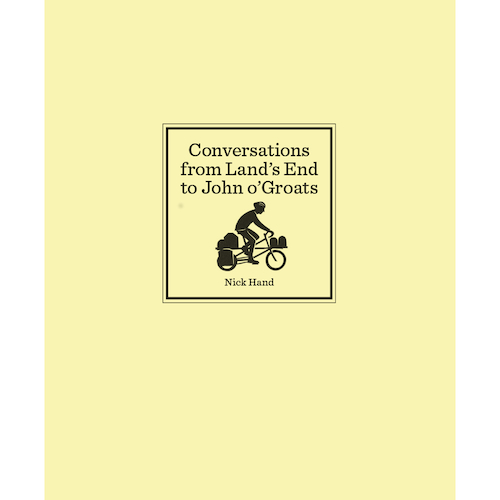 Conversations from Land's End to John o'Groats by Nick Hand