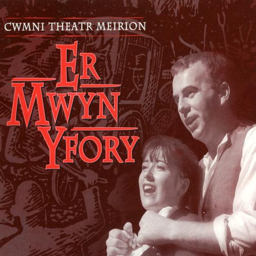 Cwmni Theatr Meirion - Er Mwyn Yfory