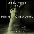 "Main Title (From ""Penny Dreadful"")"