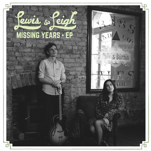 Lewis & Leigh - Missing Years
