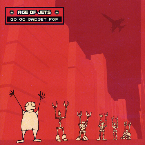 Age Of Jets - Go Go Gadget Pop