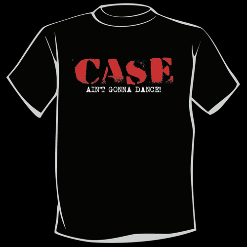 Case - CASE - Ain't Gonna Dance T-Shirt (Red on Black)