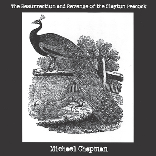 Michael Chapman - The Resurrection and Revenge Of the Clayton Peacock