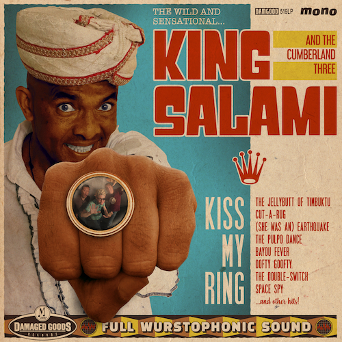 King Salami and the Cumberland Three - Kiss My Ring