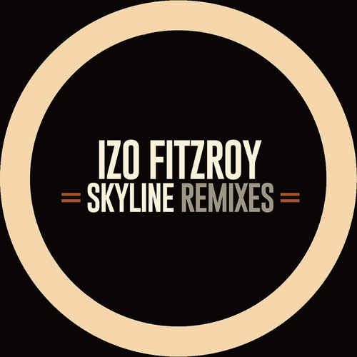 Izo FitzRoy - Skyline Remixes EP