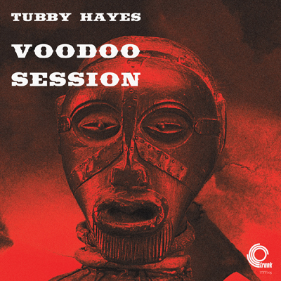 Tubby Hayes - Tubby Hayes Voodoo Session