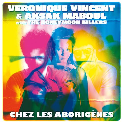Véronique Vincent & Aksak Maboul - Chez les Aborigènes