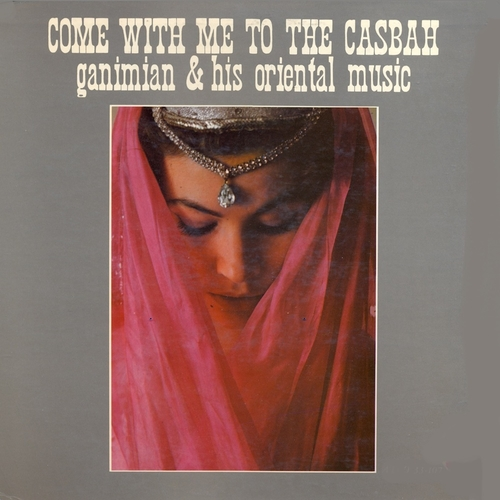 Ganimian and His Oriental Music - Come With Me to the Casbah (Remastered)
