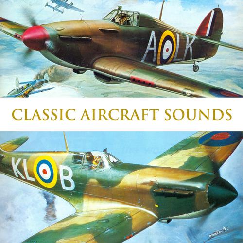 Classic Aircraft - Classic Aircraft Sounds