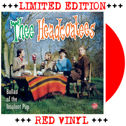 Thee Headcoatees - Thee Headcoatees - Ballad Of The Insolent Pup RED VINYL