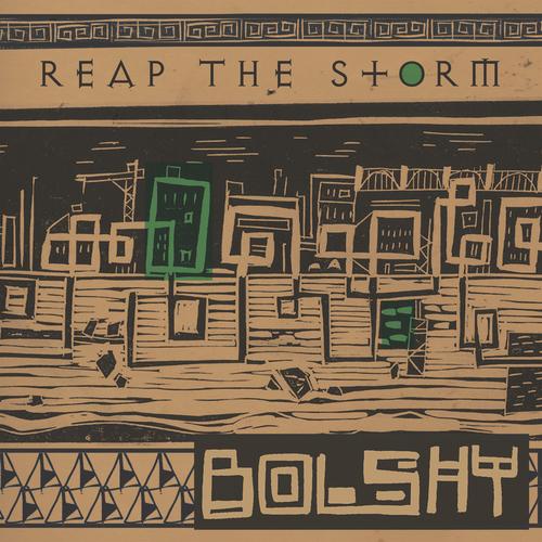 Bolshy - Reap The Storm