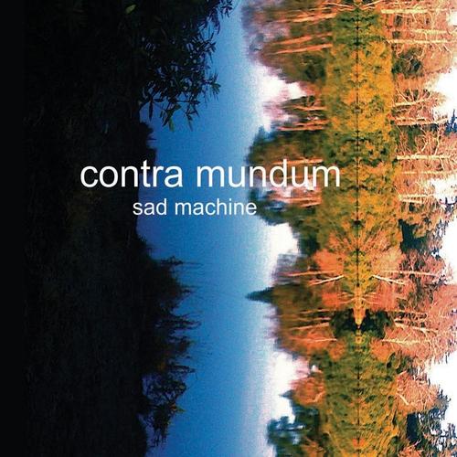 Contra Mundum - Sad Machine