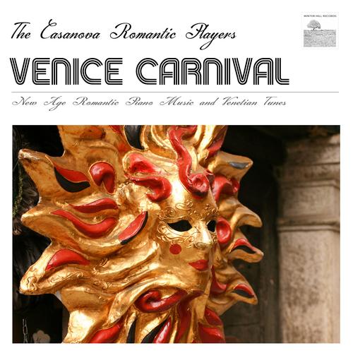 The Casanova Romantic Players - Venice Carnival Italy –  New Age Romantic Piano Music and Venetian Tunes