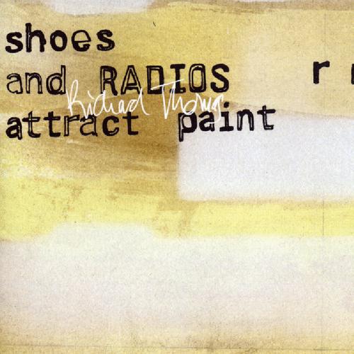 Richard Thomas - Shoes and Radios Attract Paint