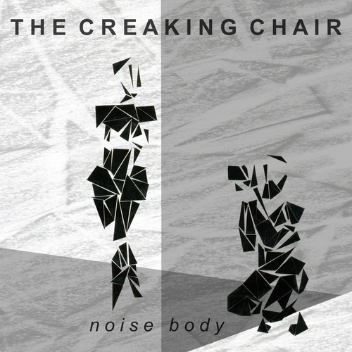 The Creaking Chair - Noise Body