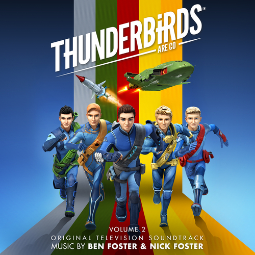 Ben Foster and Nick Foster - Thunderbirds Are Go Volume 2 (Original Television Soundtrack)