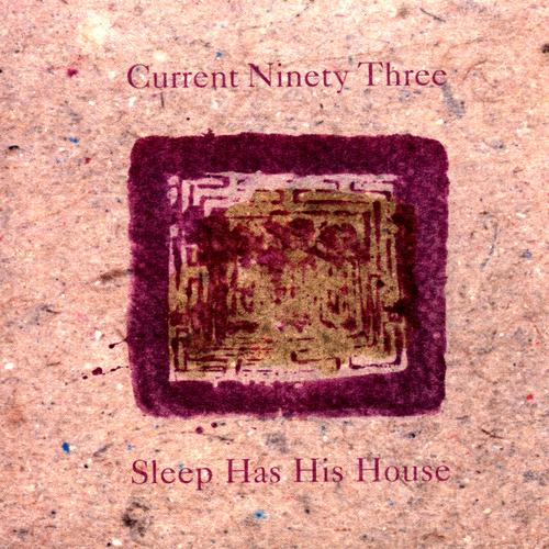 Current 93 - Sleep Has His House