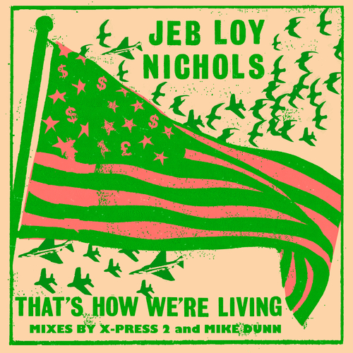Jeb Loy Nichols - That's How We're Living (Remixes)