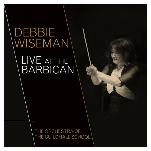Debbie Wiseman - Debbie Wiseman Live at the Barbican
